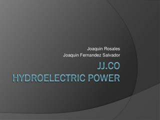 JJ.Co Hydroelectric power