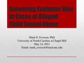 Assessing Evaluator Bias  in Cases of Alleged  Child Sexual Abuse