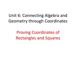 Unit 6: Connecting Algebra and Geometry through Coordinates