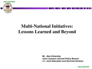 Multi-National Initiatives: Lessons Learned and Beyond