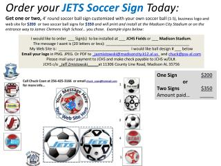 I would like to order  ___ Sign(s)  to be installed at ___  JCHS Fields  or ___  Madison Stadium .