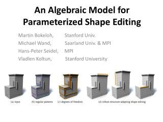 An Algebraic Model for Parameterized Shape Editing