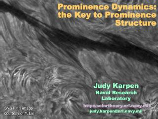 Prominence Dynamics:  the Key to Prominence Structure