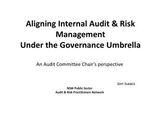 Aligning Internal Audit & Risk  Management Under the Governance Umbrella
