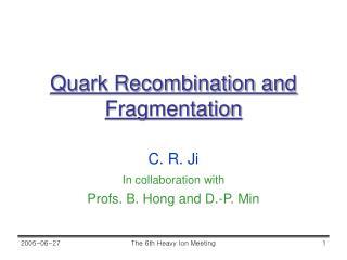 Quark Recombination and Fragmentation
