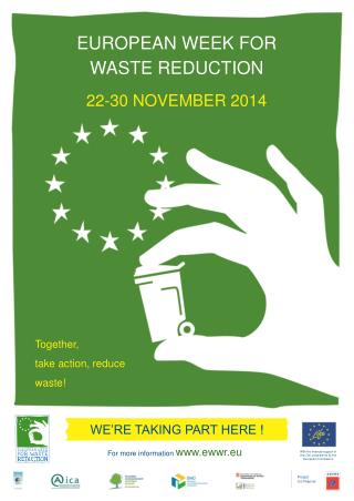 EUROPEAN WEEK FOR  WASTE REDUCTION 22-30 NOVEMBER 2014
