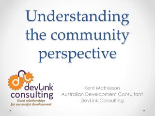 Understanding the community perspective