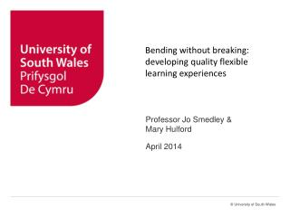 Bending without breaking: developing  quality flexible learning experiences