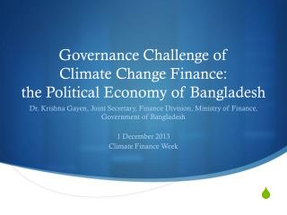 Governance Challenge of  Climate Change Finance: the Political Economy of Bangladesh