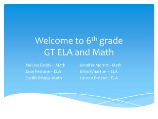 Welcome to 6 th  grade  GT ELA and Math