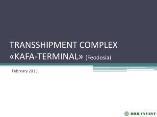 TRANSSHIPMENT COMPLEX  « KAFA-TERMINAL »  ( Feodosia )