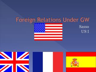 Foreign Relations Under GW