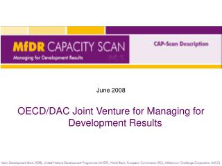 June 2008 OECD/DAC Joint Venture for Managing for Development Results