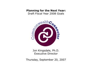 Planning for the Next Year:  Draft Fiscal Year 2008 Goals