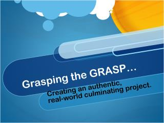 Grasping the GRASP…
