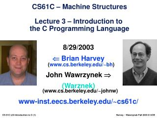 8/29/2003   Brian Harvey ( cs.berkeley/~bh ) John Wawrzynek  