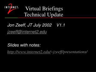 Virtual Briefings               Technical Update