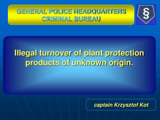 GENERAL POLICE HEADQUARTERS CRIMINAL BUREAU