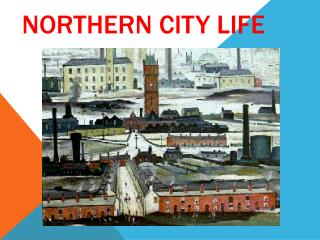 Northern City Life