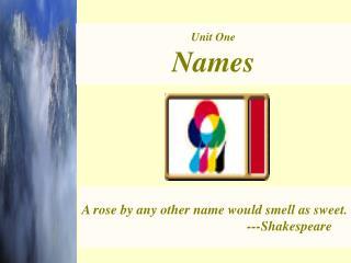 Unit One Names