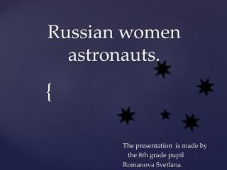 Russian women  astronauts.