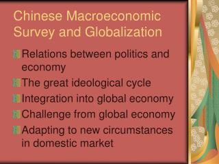 Chinese Macroeconomic Survey and Globalization