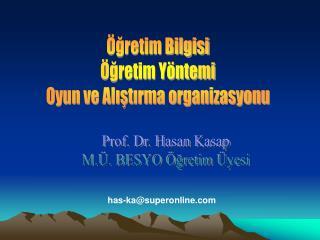 gretim Bilgisi  gretim Y ntemi Oyun ve Alistirma organizasyonu