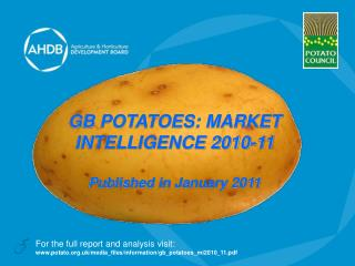 GB POTATOES: MARKET INTELLIGENCE 2010-11 Published in January 2011