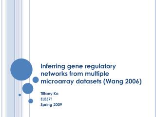 Inferring gene regulatory networks from multiple microarray datasets (Wang 2006)