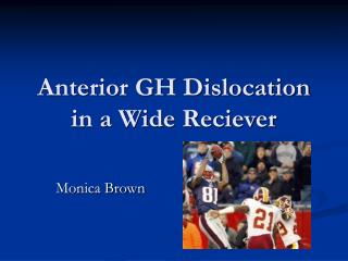 Anterior GH Dislocation in a Wide Reciever