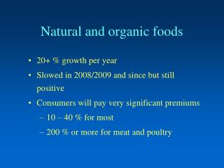 Natural and organic foods