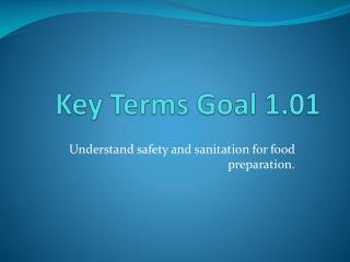 Key Terms Goal 1.01