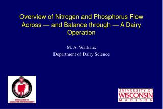 Overview of Nitrogen and Phosphorus Flow Across � and Balance through � A Dairy Operation
