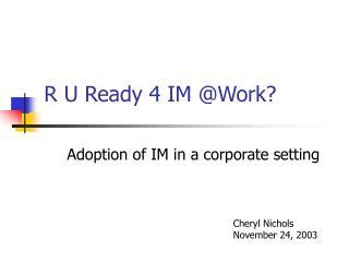 R U Ready 4 IM @Work?