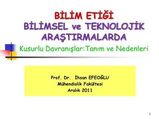 Prof. Dr.  Ihsan EFEOGLU M hendislik Fak ltesi Aralik 2011