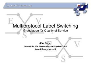Multiprotocol Label Switching Grundlagen für Quality of Service