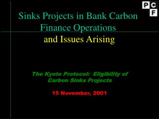 Sinks Projects in Bank Carbon Finance Operations and Issues Arising
