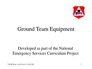 Ground Team Equipment