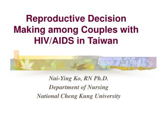 Reproductive Decision Making among Couples with HIV/AIDS in Taiwan