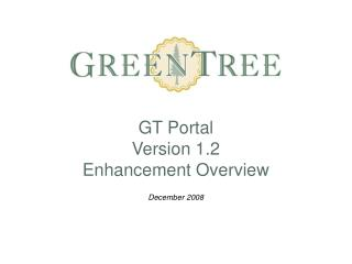 GT Portal  Version 1.2  Enhancement Overview
