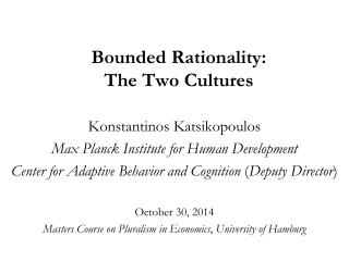 Bounded Rationality:  The Two Cultures