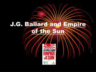 J.G. Ballard and  Empire of the Sun
