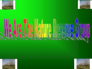 We Are The Nature Reserve Group