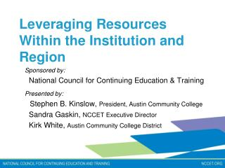 Leveraging Resources Within the Institution and Region