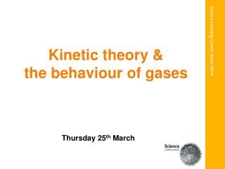 Kinetic theory &  the behaviour of gases