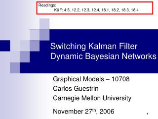 Switching Kalman Filter Dynamic Bayesian Networks