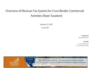 Overview of Mexican Tax System for Cross-Border Commercial Activities State Taxation  February 15, 2007 Course 5B   MODE