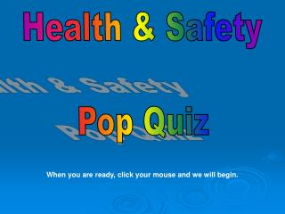 Health & Safety Pop Quiz