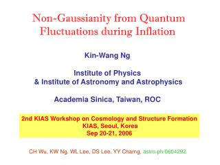 2nd KIAS Workshop on Cosmology and Structure Formation  KIAS, Seoul, Korea  Sep 20-21, 2006