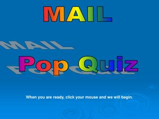MAIL Pop Quiz